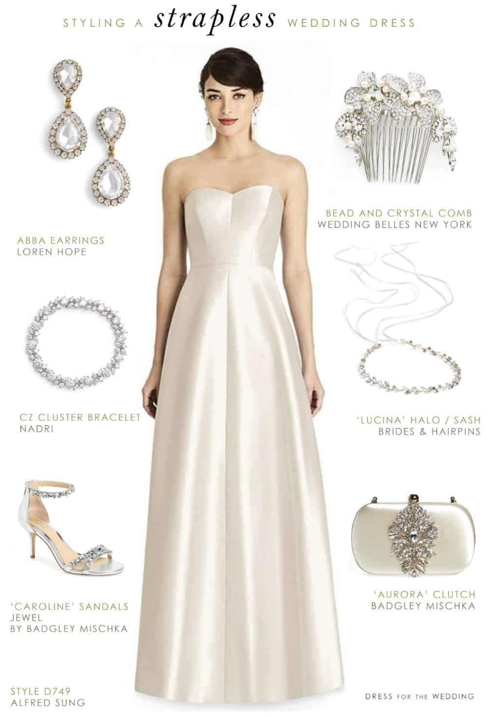 How To Accessorize A Strapless Wedding Dress Dress For The Wedding Strapless Wedding Dress Jewelry Wedding Dress Jewelry Bridesmaid Dresses Strapless