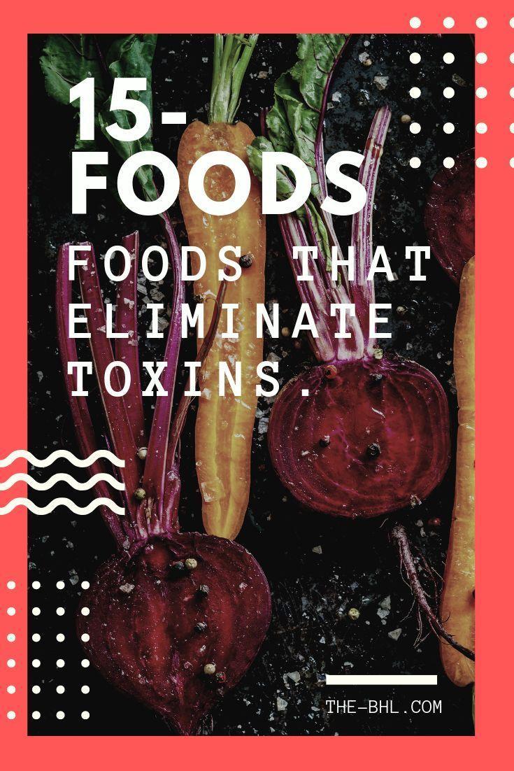 15 Foods That Eliminate Toxins Best way to detox, Health
