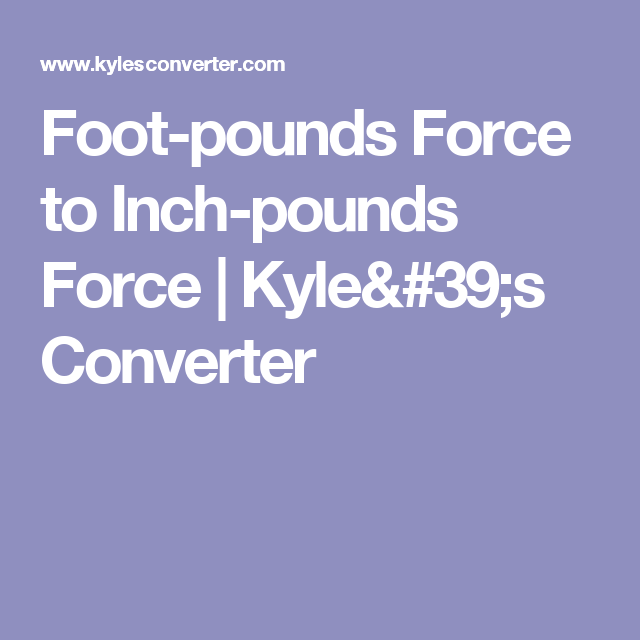 Foot Pounds To Inch Pounds Torque Conversion Chart Morenpulsar