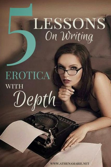 5 Lessons On Writing Erotica With Depth Athena Marie, Author