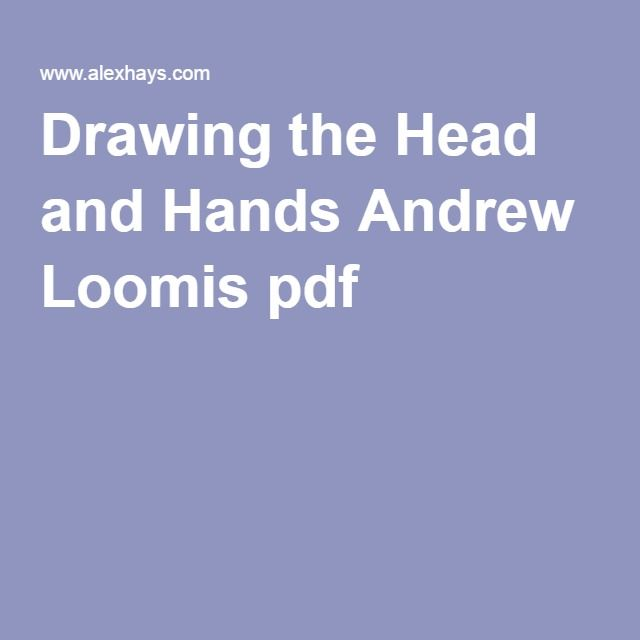 Drawing The Head And Hands Andrew Loomis Pdf With Images