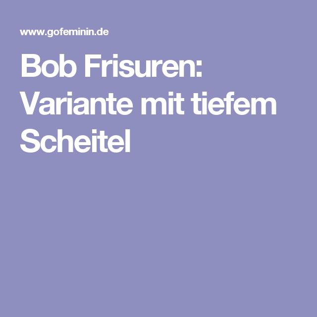 Bob Frisuren: Variante mit tiefem Scheitel