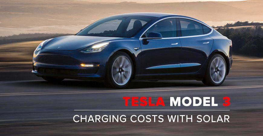 Tesla Model 3 Charging Costs Solar Vs Utility Tesla Model Tesla Solar