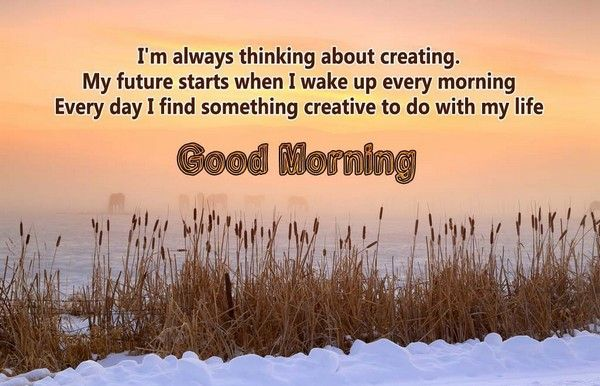 150 Unique Good Morning Quotes And Wishes Good Morning Quotes Morning Quotes Motivational Good Morning Quotes