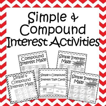 Simple And Compound Interest Activities Bundle 4 Mazes And 1 Set Of Task Cards Compound Interest Activity Simple Interest Math Consumer Math