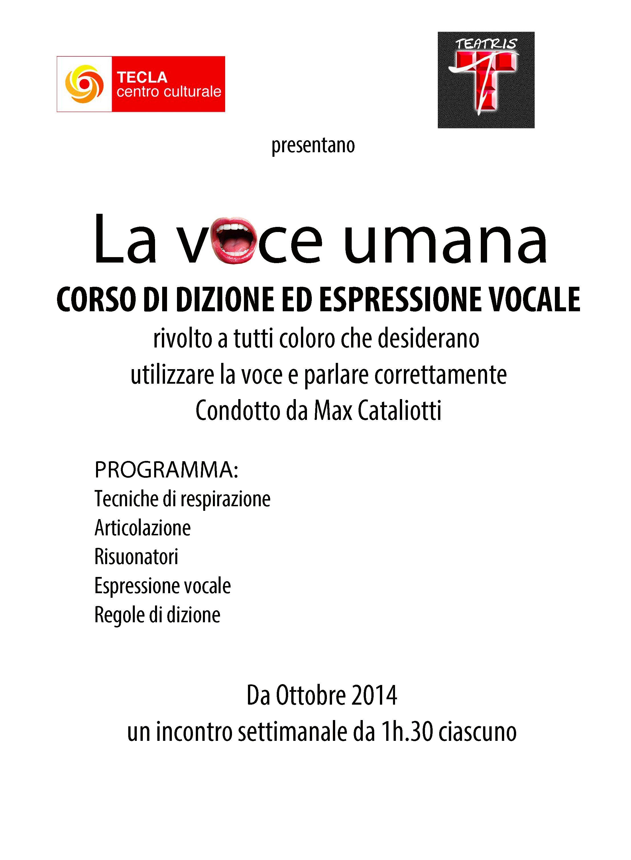 """""""La voce umana"""" - Laboratorio di tecnica vocale e dizione - Da ottobre 2014 presso l'Associazione Culturale TECLA a Napoli. Per Info: progettoteatris@gmail.com - Pagina FB: PROGETTO TEATRIS"""