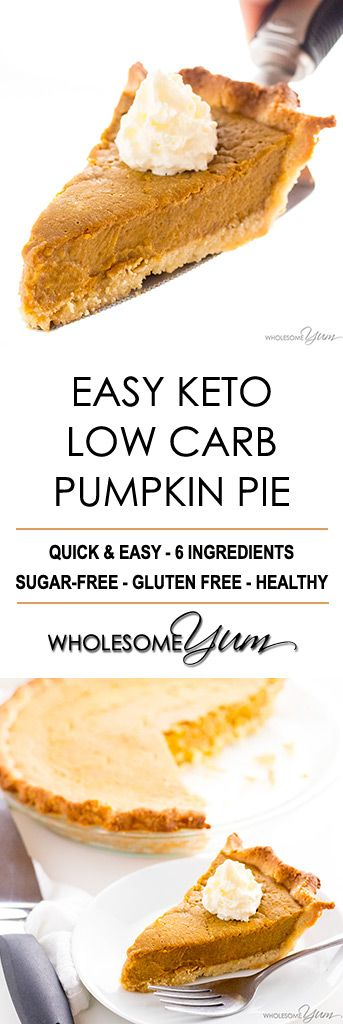 Easy Keto Low Carb Pumpkin Pie Recipe (Sugar-Free, Gluten-Free) - You only need a few ingredients for this easy keto low carb pumpkin pie recipe with almond flour crust. It will be your favorite sugar-free pumpkin pie! #pumpkinpie
