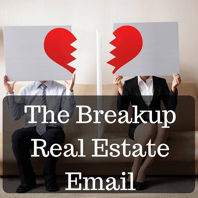 The Breakup Real Estate Email Template How To Get Those - business email template