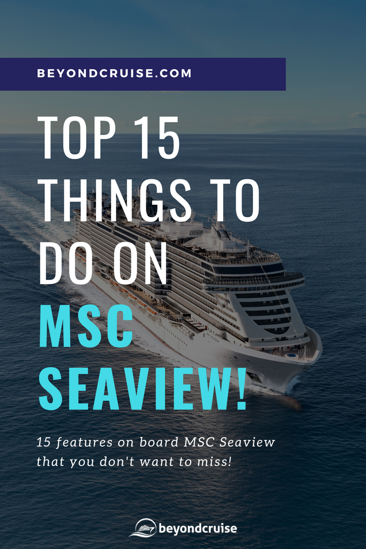 MSC Seaview Top 15 Things To Do | Msc cruises, Things to ...