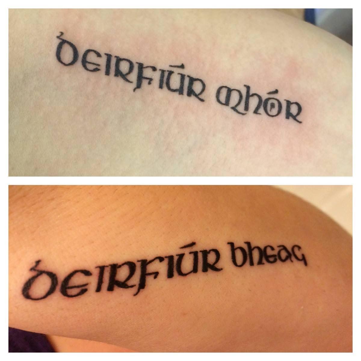 Big sister & little sister in Gaelic   Tattoos <3   Gaelic