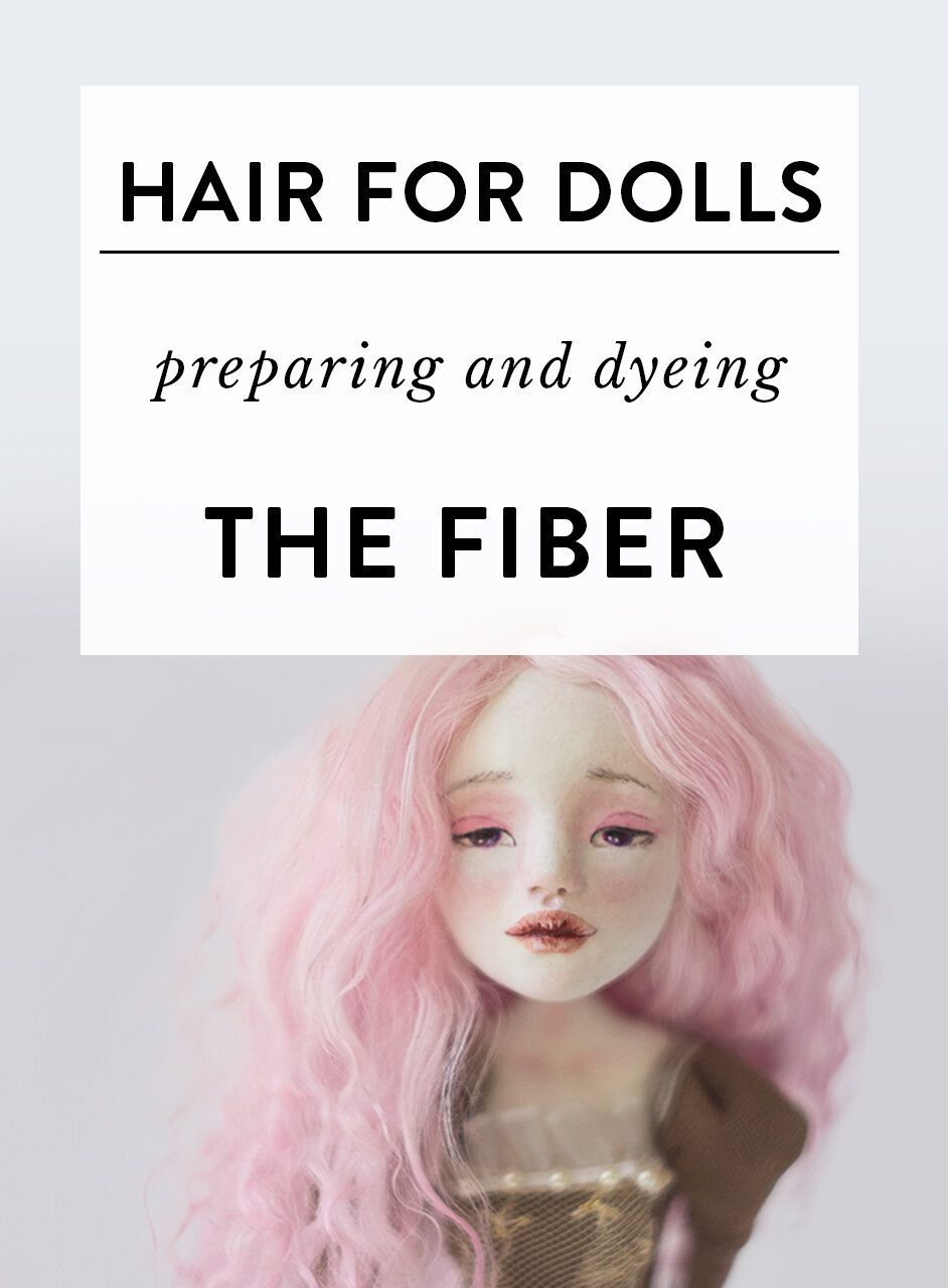 Wig making for dolls: preparing and dyeing the fiber — Adele Po.