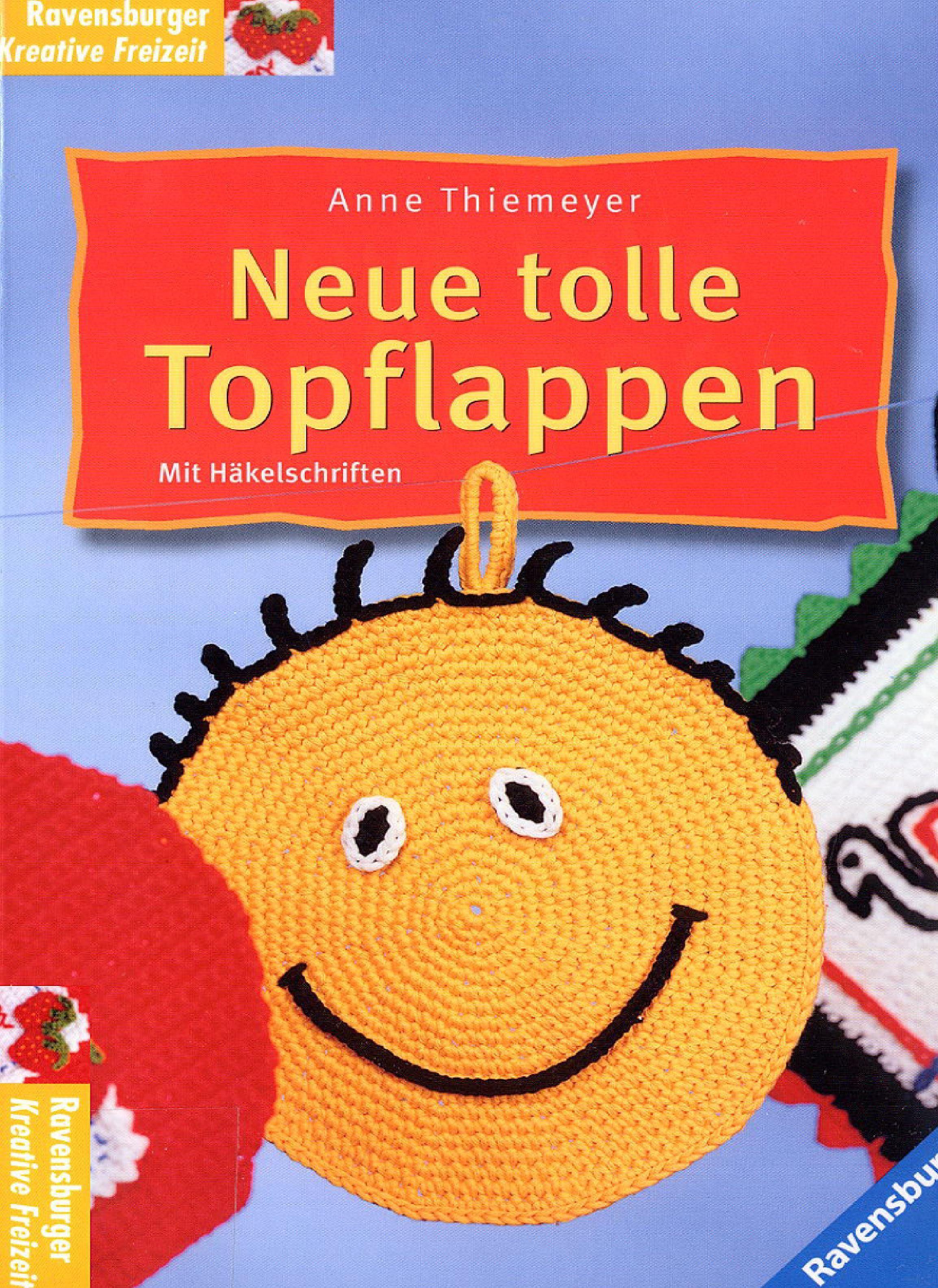 ANNE THIEMEYER - NEUE TOLLE TOPFLAPPEN. MIT HÄKELSCHRIFTEN