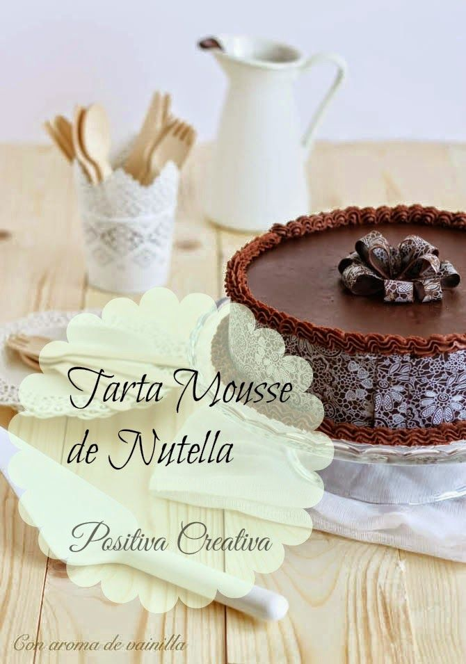 Positiva Creativa: Receta Tarta Mousse de Nutella