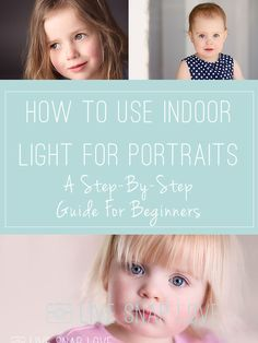 How to use Natural, Indoor Light for Portraits - A step-by-step guide to the first steps for beginners by Live Snap Love.