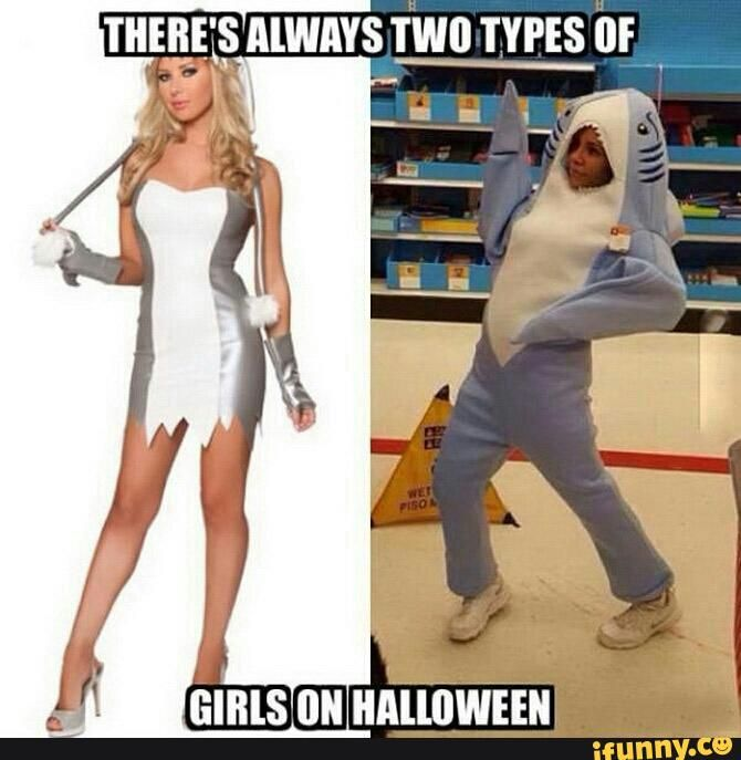 Picture Memes Xvf1ip5j3 By Restoringhumanityonepost 2015 2 5k Comments Ifunny Halloween Memes Two Types Of Girls Types Of Girls