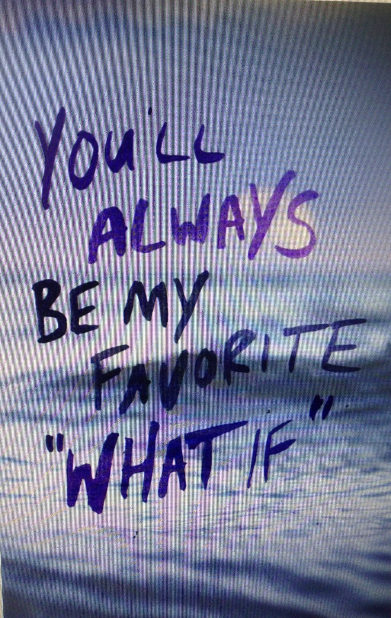 You Will Always Be My Favorite What If Sayingsquotesposters