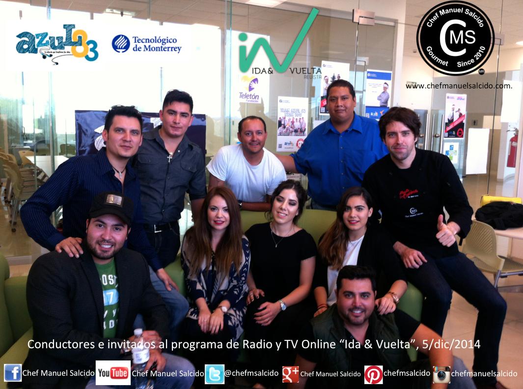 Conductores e invitados al programa de Radio y TV Online REVISTA IDA & VUELTA, por www.azul83.com o www.azul83.com/tv !!! buena vibra!!! #chefcms #5sculinarios #idayvueltardio #passporttravel #goc #hermosillo #nuezhermosillo #bacanora #embajador #denominacióndeorigen #cultura #azul83 #tecdemonterrey 5/dic/2014