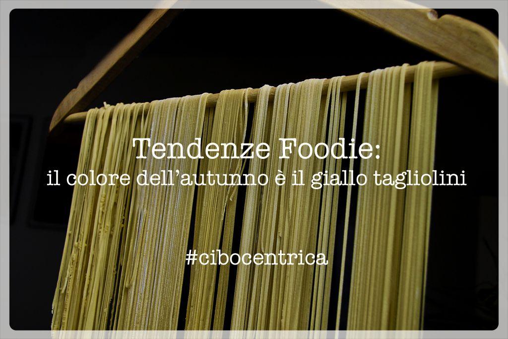 Tendenze Foodie: il colore dell'autunno è il giallo tagliolini.  #cibocentrica http://cibocentrica.com/