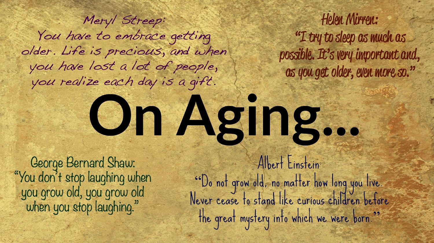 7 Inspirational Quotes For Aging Gracefully Getting Older Quotes Older Quotes Work Quotes Inspirational