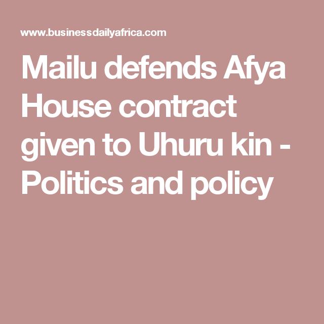 Mailu Defends Afya House Contract Given To Uhuru Kin  Politics