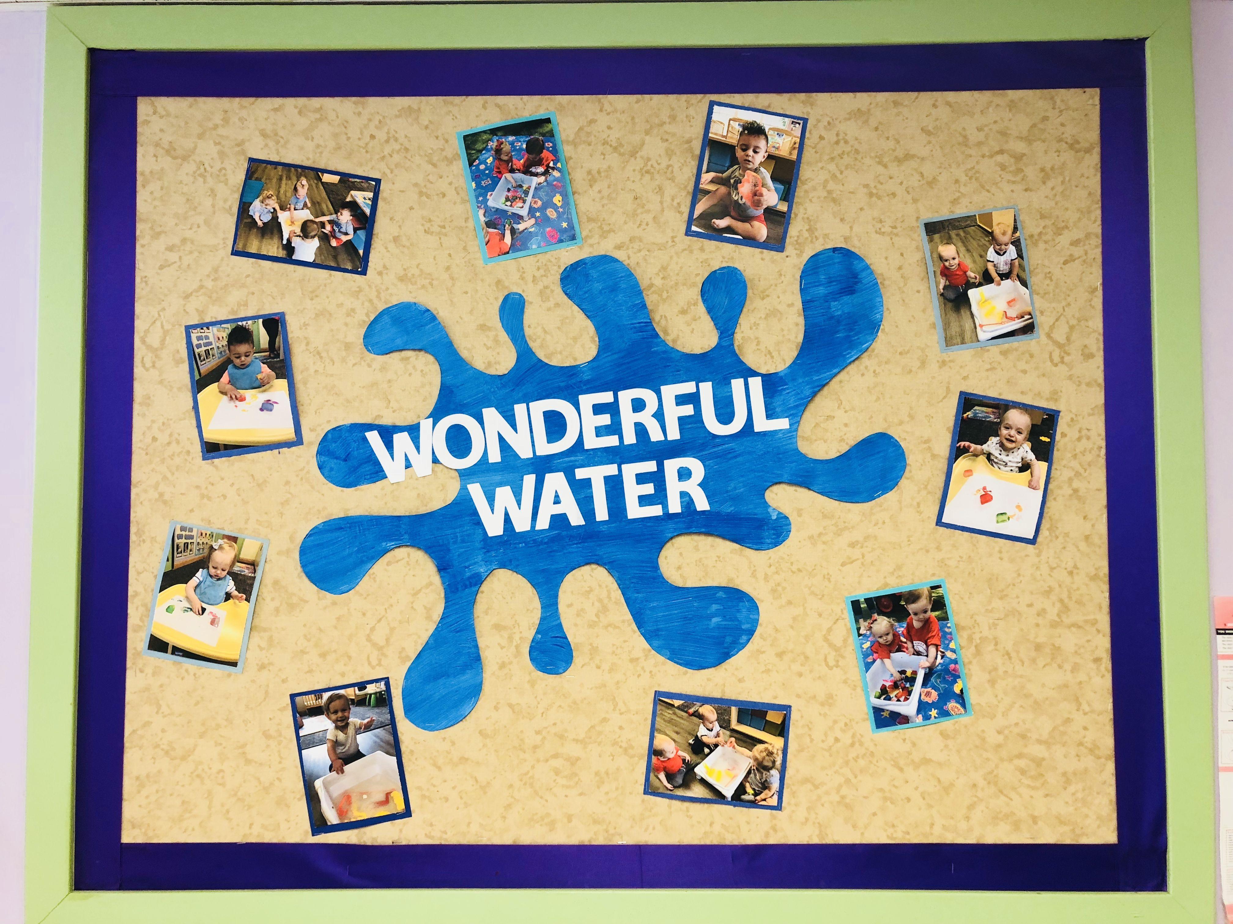 Wonderful Water Unit Infant Classroom Bulletin Board Infant Classroom Preschool Activities Toddler Infant Toddler Classroom
