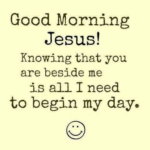 Good Morning Jesus Morning Good Morning Morning Quotes Good Morning