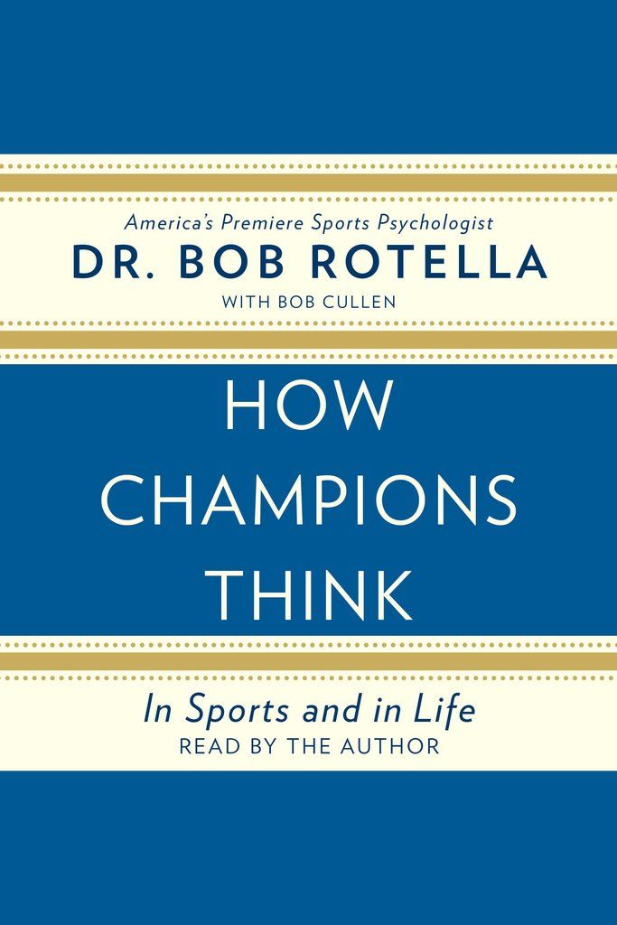 Listen To How Champions Think Audiobook By Bob Rotella Audio Books Sports Psychology Simon Schuster