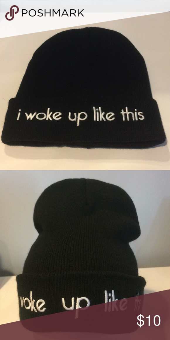 """5e301274694 """" I woke up like this"""" Beanie NWOT """" I woke up like this"""" Black Knit Beanie.  Saying is embroidered in White. NWOT Wet Seal Accessories Hats. """""""