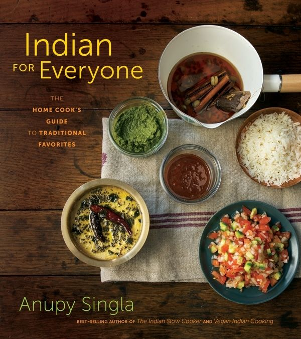 Indian for everyone by anupy singla books pinterest i have two of her cookbooks and adore them indian vegan cooking and the indian slow cooker so pleased to see shes come out with a new one forumfinder Gallery