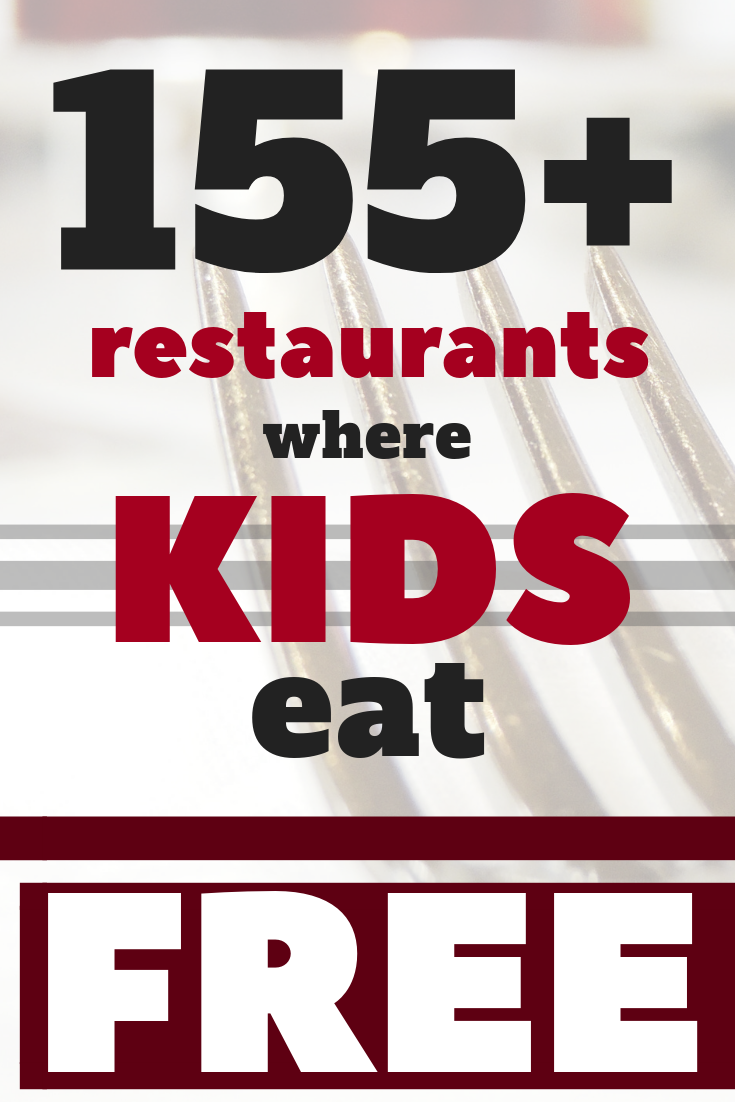 150 Restaurants Where Kids Eat Free 2018 Freebies Pinterest