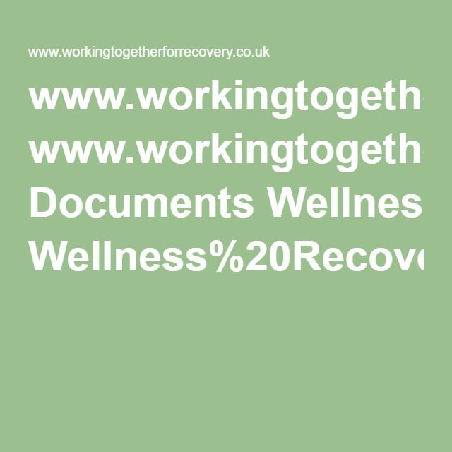 WwwWorkingtogetherforrecoveryCoUk Documents WellnessRecovery