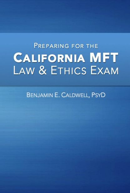 Preparing for the California MFT Law & Ethics Exam | 2016 ...