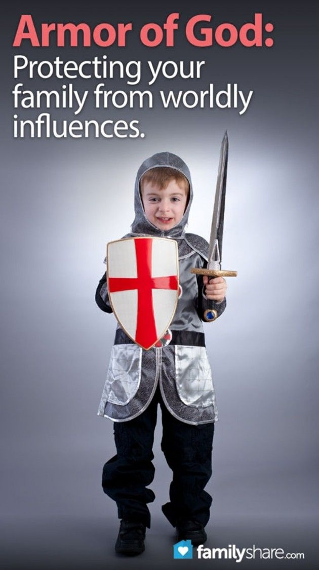 Armor of God: Protecting your family from worldly influences
