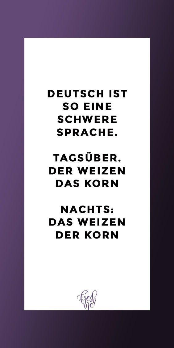 Lustige Spruche Funny Witzig Lachen Lustig Spruch Spruche Deutsch Ist So Eine Schwere Sprache Urkomische Zitate Lustige Spruche Witzige Spruche