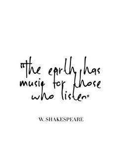 Quote The Earth Has Music For Those Who Listen William
