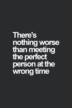Timing Is Everything Inspirational Quotes About Love Words Quotes Inspirational Quotes