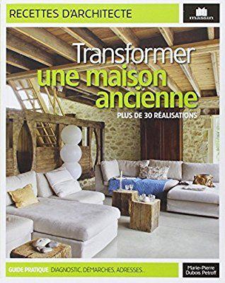 Amazon.fr   Transformer Une Maison Ancienne : Plus De 30 Réalisations    Marie