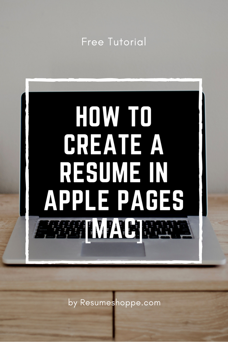 How To Make A Resume On A Mac How To Create A Resume In Apple Pages Mac Resume And Cover