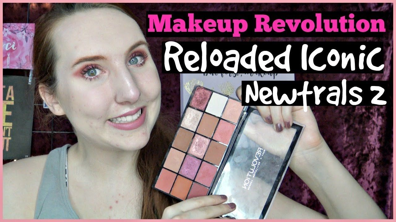 Makeup Revolution Reloaded Iconic Newtrals 2 Tutorial