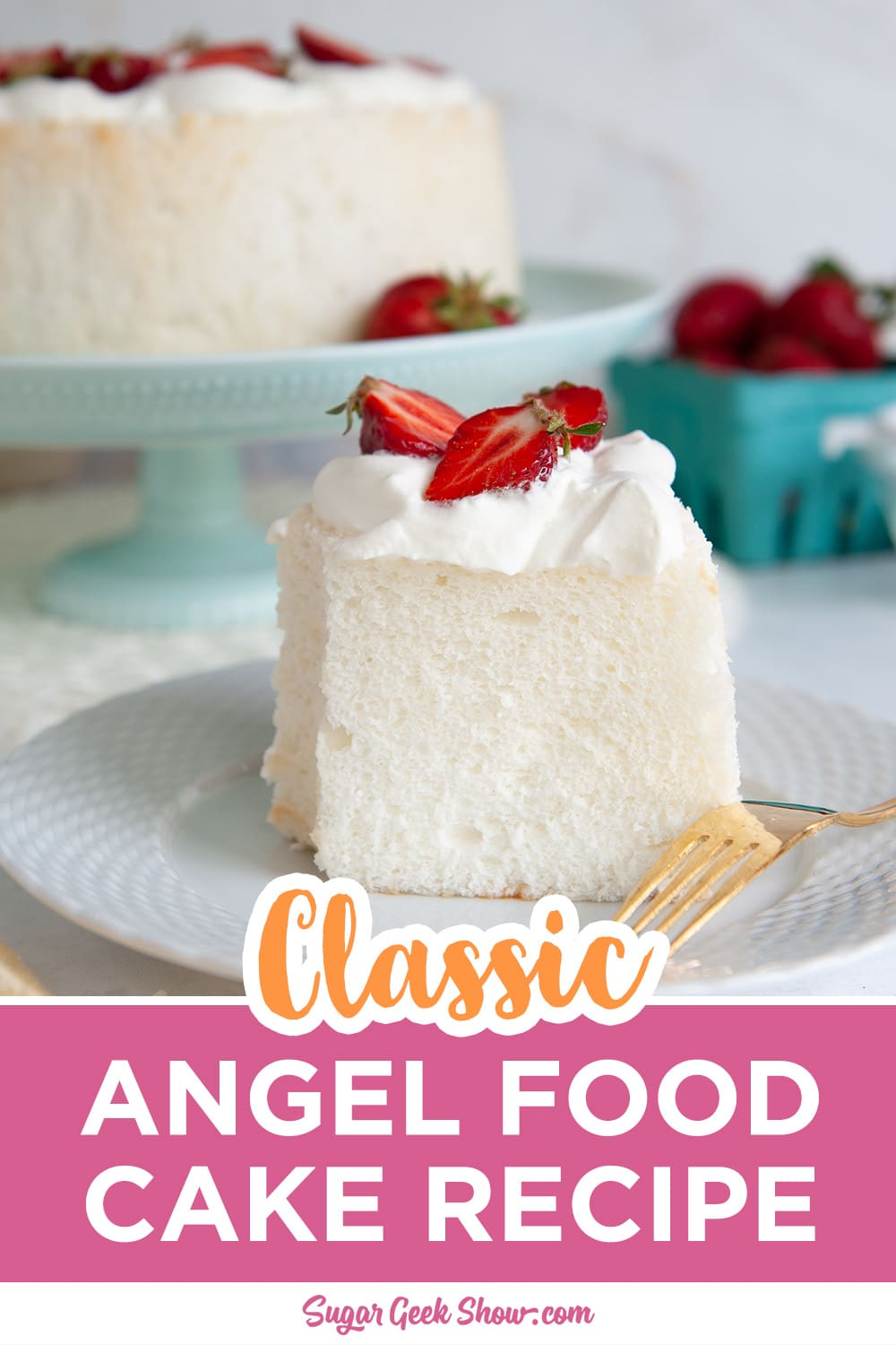 Angel Food Cake With Whipped Cream And Strawberries Sugar Geek Show Recipe In 2020 Cake Recipes Homemade Whipped Cream Angel Food