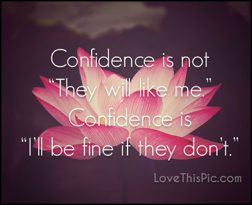 Confidence life quotes quotes positive quotes quote life quote courage life lessons character wise quotes confidence confidence quotes