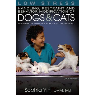 low stress handling restraint and behavior modification of dogs amp cats techniques for developing patients who love their visits
