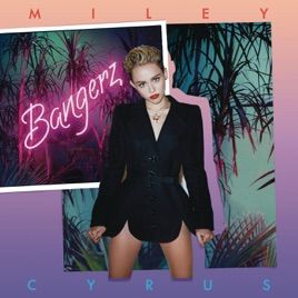 ‎Bangerz (Deluxe Version) by Miley Cyrus on Apple Music