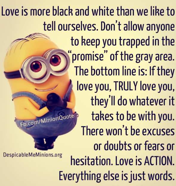 Love Is Action Everything Else Is Just Words Minions Wisdom Inspiration Funny Minion Quotes Fun Quotes Funny Minions Quotes