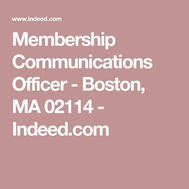Membership Communications Officer Boston Ma 02114 Indeed Com
