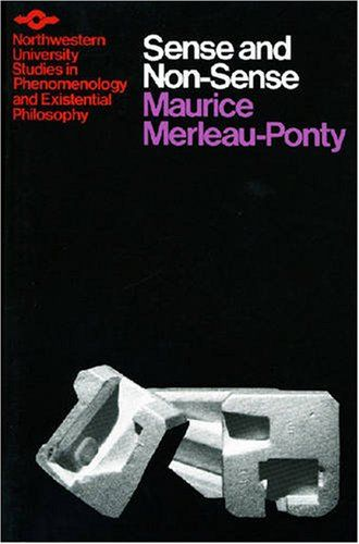 Sense and Nonsense by Maurice Merleau-Ponty,http://www.amazon.com/dp/0810101661/ref=cm_sw_r_pi_dp_iGTKsb0G5T2FXJW0