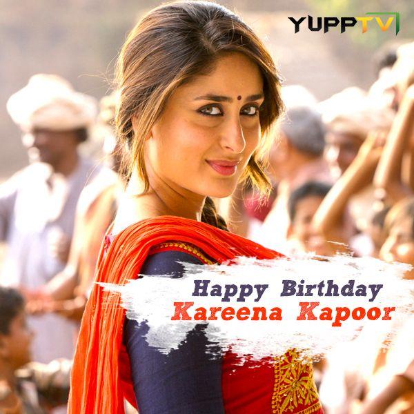 Yupptv Wishing A Very Happybirthday To Kareenakapoor Kareena Kapoor Kareena Kapoor Khan Movie Collection