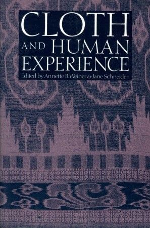 Cloth and the Human Experience edited by Jane Schneider and Annette B. Weiner The content on the inside pretty much reflects exactly what the title on the outside promises: a seriously engaging essay series regarding how textiles alters humanity. And, of course, vice versa.