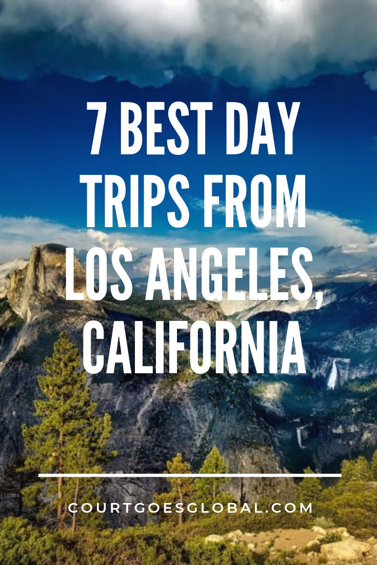 7 Best Day Trips From Los Angeles California Day Trips Trip Visit Los Angeles