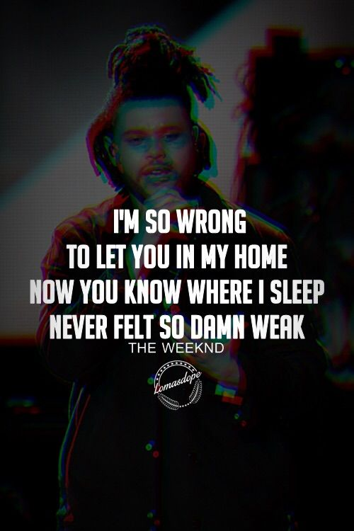 Pin By Samantha Ryan On Music Is Life In 2019 The Weeknd The Weeknd Quotes Abel The Weeknd